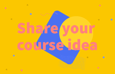 Share Your Course Idea